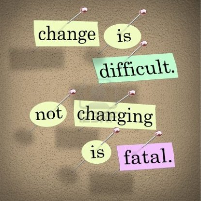15014275-the-saying-or-motto-change-is-difficult-not-changing-is-fatal-with-words-stuck-onto-a-bulletin-board